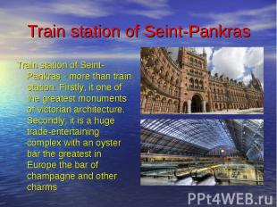 Train station of Seint-Pankras Train station of Seint-Pankras - more than train