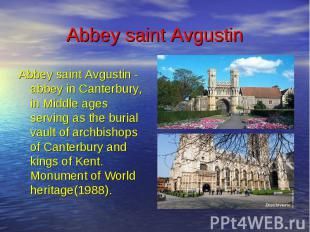 Abbey saint Avgustin Abbey saint Avgustin - abbey in Canterbury, in Middle ages