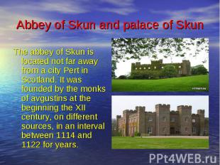 Abbey of Skun and palace of Skun The abbey of Skun is located not far away from