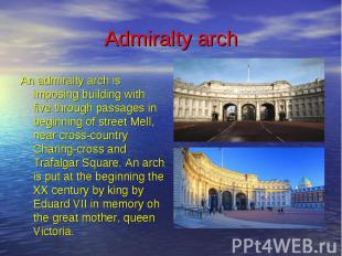 Admiralty arch An admiralty arch is imposing building with five through passages