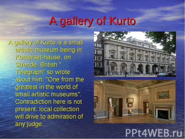 """A gallery of Kurto A gallery of Kurto is a small artistic museum being in Komerset-hause, on Strende. British """" Telegraph"""" so wrote about him: """"One from the greatest in the world of small artistic museums"""". Contradiction here is …"""