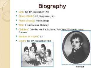 Birth: the 15th September 1789 Birth: the 15th September 1789 Place of birth: US
