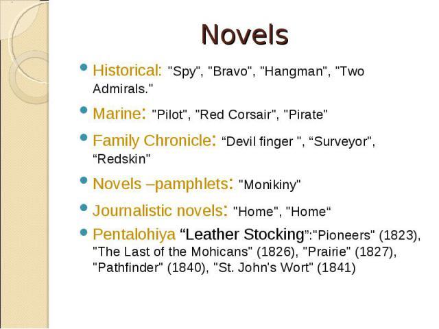 "Historical: ""Spy"", ""Bravo"", ""Hangman"", ""Two Admirals."" Historical: ""Spy"", ""Bravo"", ""Hangman"", ""Two Admirals."" Marine: ""Pilot"", ""Red Corsair"", ""P…"