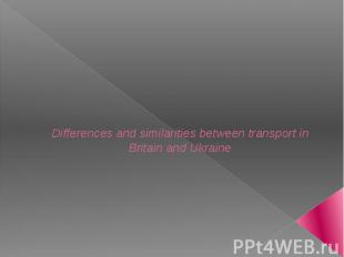 Differences and similarities between transport in Britain and Ukraine