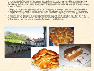 First Ukrainian chef appeared in the monasteries and princely courts, that is co