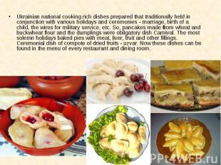 Ukrainian national cooking rich dishes prepared that traditionally held in conju