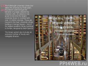 Library TheEdinburgh University Librarypre-dates the university by t
