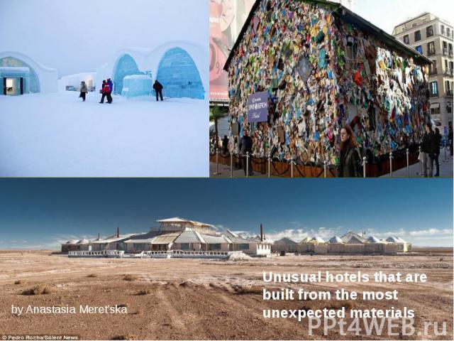 Unusual hotels that are built from the most unexpected materials