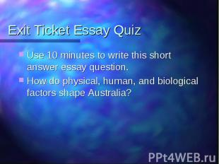 Exit Ticket Essay Quiz Use 10 minutes to write this short answer essay question.