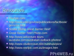 Resources Reefpix.com http://www.odci.gov/cia/publications/factbook/geos/as.html