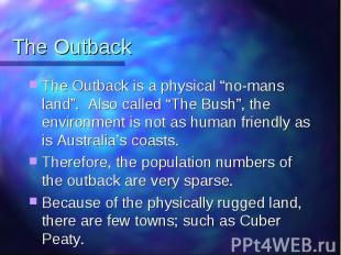 "The Outback The Outback is a physical ""no-mans land"". Also called ""The Bush"", th"