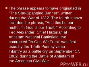 "The phrase appears to have originated in ""The Star-Spangled Banner"", w"