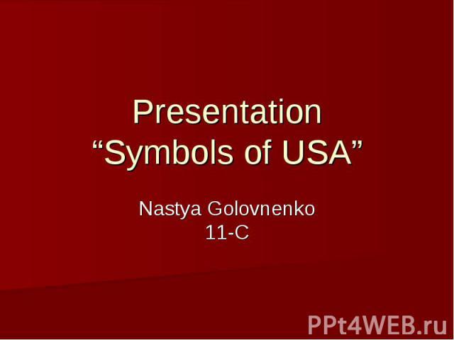 """Presentation """"Symbols of USA"""" Nastya Golovnenko 11-C"""