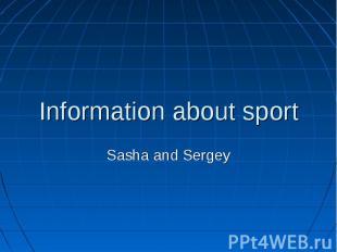Information about sport Sasha and Sergey