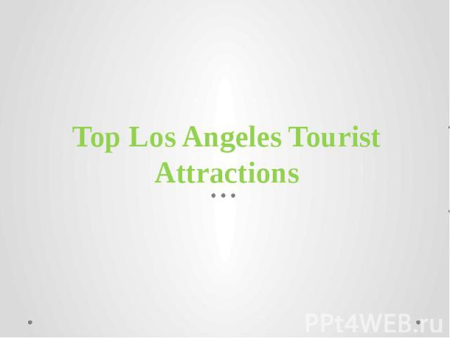 Top Los Angeles Tourist Attractions