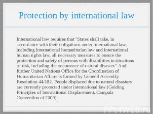 "Protection by international law International law requires that ""States sha"