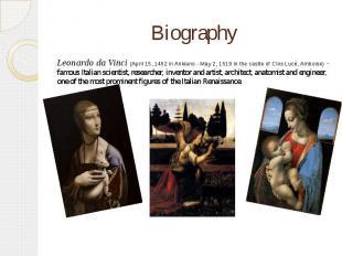 Biography Leonardo da Vinci (April 15, 1452 in Ankiano - May 2, 1519 in the cast
