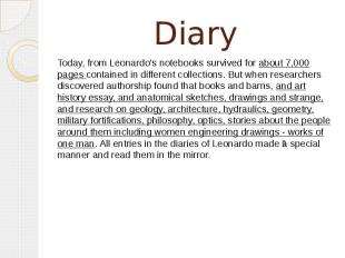 Diary Today, from Leonardo's notebooks survived for about 7,000 pages contained