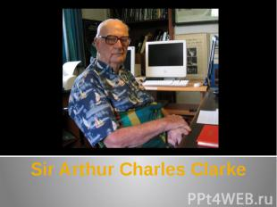 Sir Arthur Charles Clarke