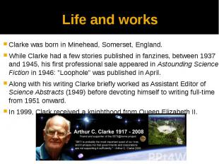 Life and works Clarke was born in Minehead, Somerset, England. While Clarke had
