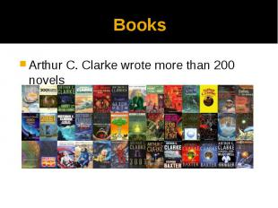 Books Arthur C. Clarke wrote more than 200 novels