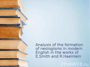 Analysis of the formation of neologisms in modern English in the works of E.Smit