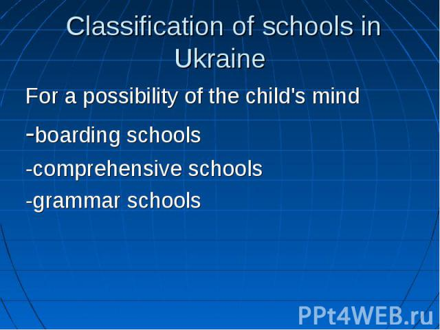 For a possibility of the child's mind For a possibility of the child's mind -boarding schools -comprehensive schools -grammar schools