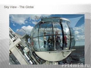 Sky View - The Globe