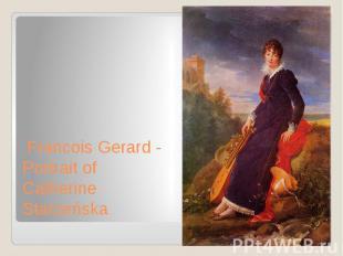 Francois Gerard - Portrait of Catherine Starzeńska