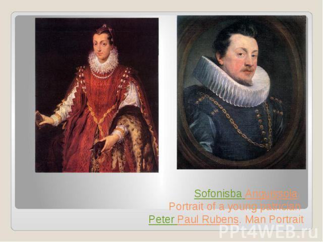Sofonisba Anguissola. Portrait of a young patrician Peter Paul Rubens. Man Portrait