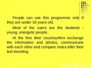 People can use this programme only if they are under 18 years old. People can us