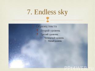 7. Endless sky