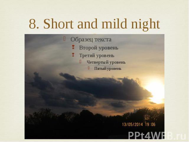 8. Short and mild night