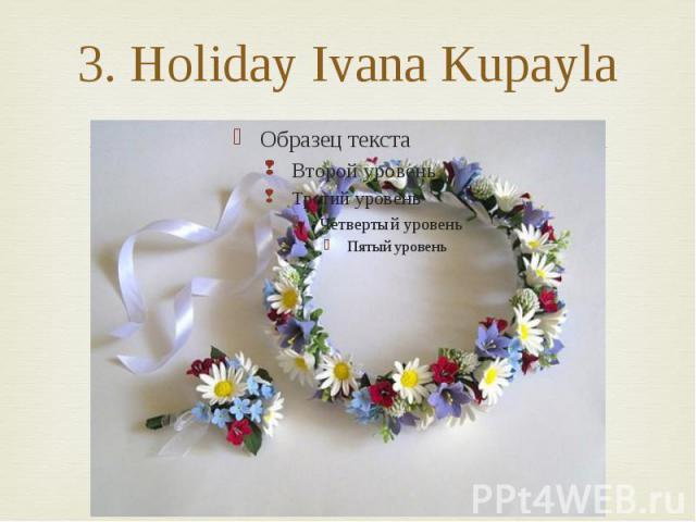3. Holiday Ivana Kupayla