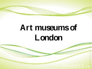 Art museums of London