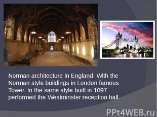Norman architecture in England. With the Norman style buildings in London famous