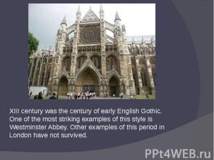 XIII century was the century of early English Gothic. One of the most striking e