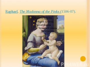 Raphael,The Madonna of the Pinks (1506-07).