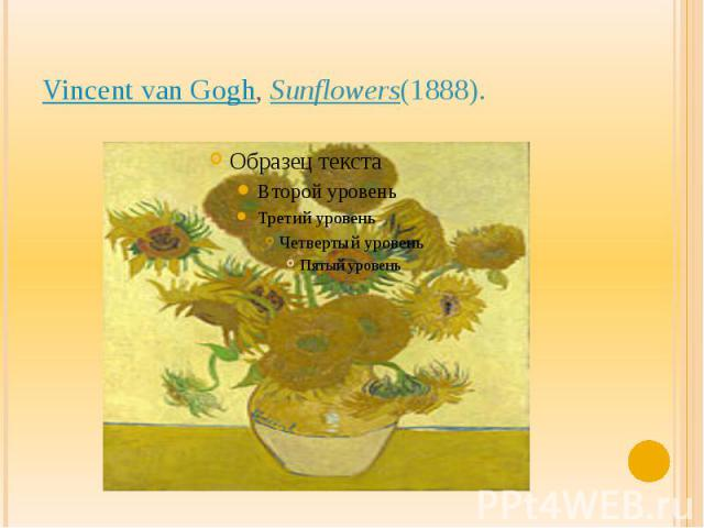 Vincent van Gogh,Sunflowers(1888).