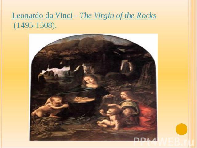Leonardo da Vinci-The Virgin of the Rocks(1495-1508).