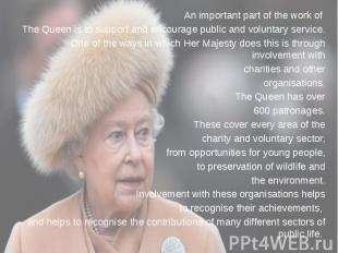 An important part of the work of An important part of the work of The Queen is t