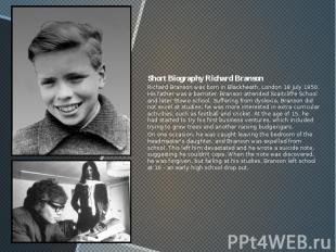 Short Biography Richard Branson Short Biography Richard Branson Richard Branson