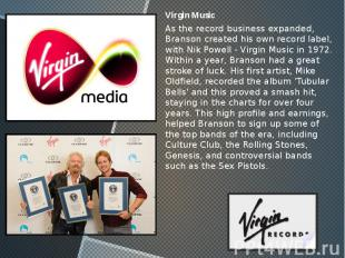 Virgin Music Virgin Music As the record business expanded, Branson created his o