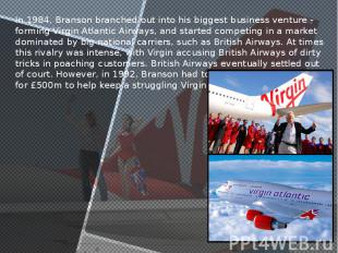 In 1984, Branson branched out into his biggest business venture - forming Virgin