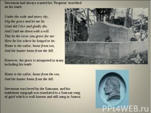 Stevenson had always wanted his 'Requiem' inscribed on his tomb: Stevenson had a