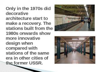 Only in the 1970s did decorative architecture start to make a recovery. The stat