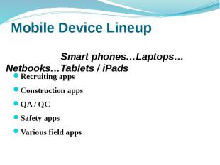 Mobile Device Lineup Recruiting apps Construction apps QA / QC Safety apps Vario