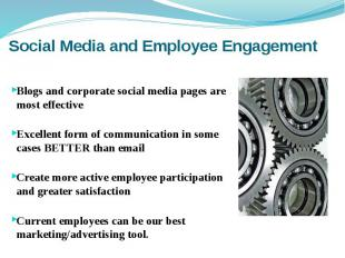 Social Media and Employee Engagement Blogs and corporate social media pages are