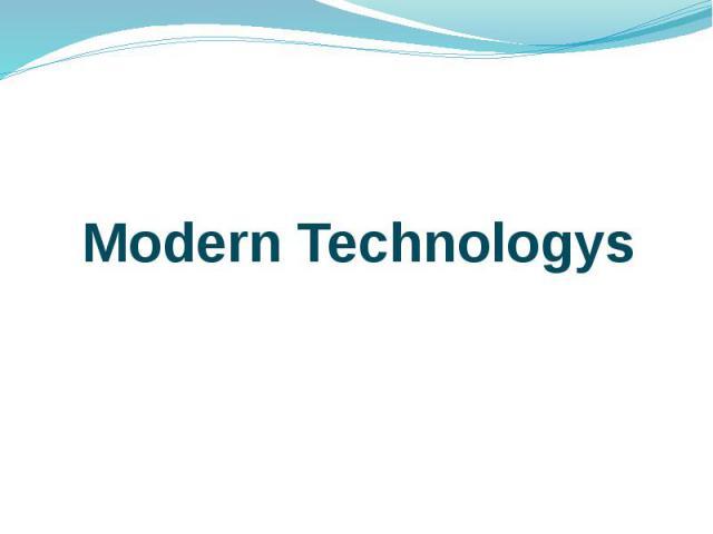 Modern Technologys