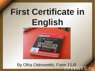 First Certificate in English By Olha Ostroverkh, Form 11-B